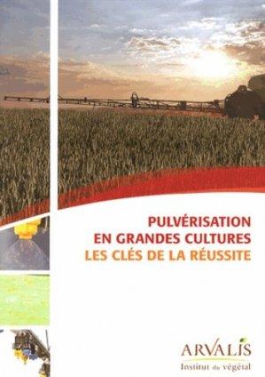 Pulvérisation en grandes cultures - arvalis - 9782817901695 -