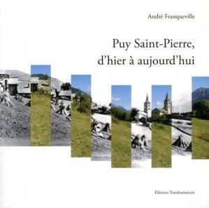 Puy Saint-Pierre, d'hier à aujourd'hui - Editions Transhumances - 9782919754311 -