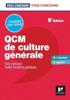 QCM de culture générale. Tous concours, toutes fonctions publiques, 6e édition - Foucher - 9782216156900 -