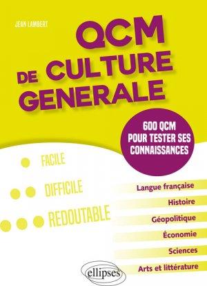 QCM de culture générale. 600 QCM pour testes ses connaissances - ellipses - 9782340018112 -