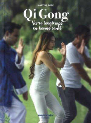 Qi Gong - Vivre longtemps en bonne santé - marie claire - 9791032302415 -