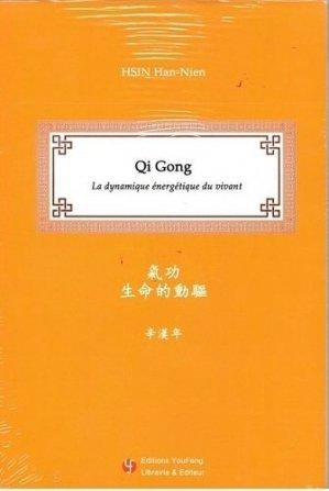 Qi gong : la dynamique énergétique du vivant - you feng - 9791036700934 -