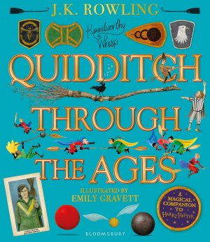 Quidditch Through the Ages - Illustrated Edition : A magical companion to the Harry Potter stories - bloomsbury - 9781526608123 -