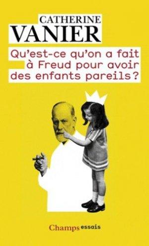 Qu'est-ce qu'on a fait à Freud pour avoir des enfants pareils ? - flammarion - 9782081270633