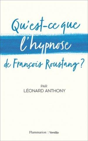 Qu'est-ce que l'hypnose de francois roustang ? - Flammarion - 9782081492752