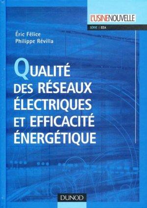 Qualité des Réseaux Électriques et Efficacité Énergétique - dunod - 9782100515912 -