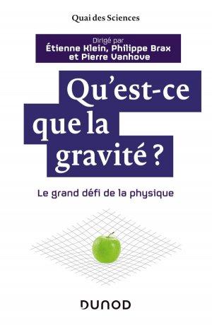Qu'est-ce que la gravité ? - dunod - 9782100783274 -
