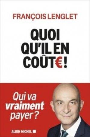 Quoiqu'il en coûte - Albin Michel - 9782226455277 -