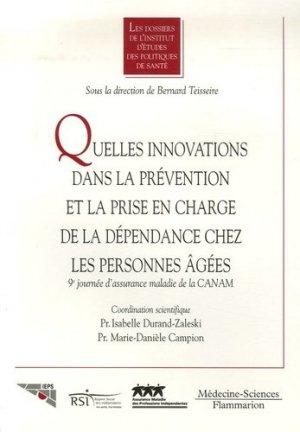 Quelles innovations dans la prévention et la prise en charge de la dépendance chez les personnes âgées ? 9e journée d'assurance maladie de la CANAM - lavoisier msp - 9782257000132 -