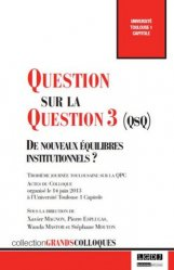 Question sur la Question 3 (QsQ). De nouveaux équilibres institutionnels ? - LGDJ - 9782275044507 -