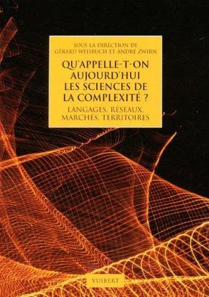 Qu'appelle-t-on aujourd'hui les sciences de la complexité ? - vuibert - 9782311002171 -