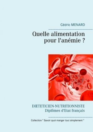 Quelle alimentation pour l'anémie ? - Books on Demand Editions - 9782322138142 - https://fr.calameo.com/read/005370624e5ffd8627086