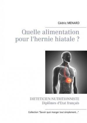 Quelle alimentation pour l'hernie hiatale ? - Books on Demand Editions - 9782322189533 -