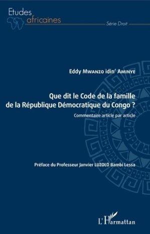 Que dit le Code de la famille de la République Démocratique du Congo ? - l'harmattan - 9782343173573 -