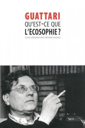 Qu'est-ce que l'écosophie ? - Nouvelles Editions Lignes - 9782355261909 -