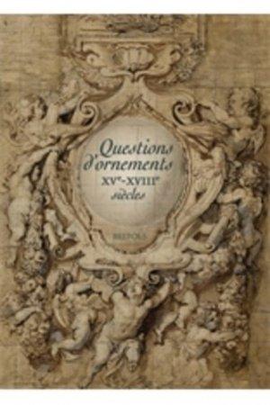 Questions d'ornements. XVe-XVIIIe siècles - Brepols - 9782503549439 -