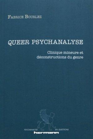 Queer psychanalyse : clinique mineure et déconstructions du genre - hermann - 9782705690267 -