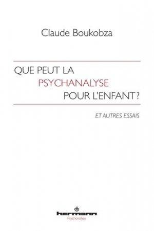 Que peut la psychanalyse pour l'enfant? - hermann - 9782705690281 -