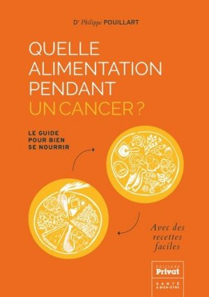 Quelle alimentation pendant un cancer ? - privat - 9782708936713