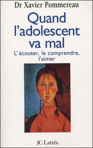 Quand l'adolescent va mal ... L'écouter, le comprendre, l'aimer - Jean-Claude Lattès - 9782709617611 -