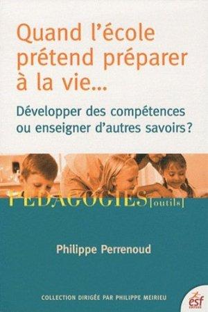 Quand l'école prétend préparer à la vie... - ESF Editeur - 9782710122944 -