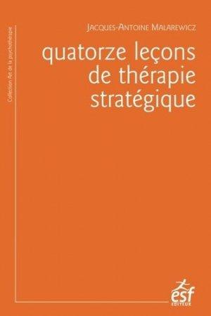 Quatorze leçons de thérapie stratégique - esf - 9782710133650 -