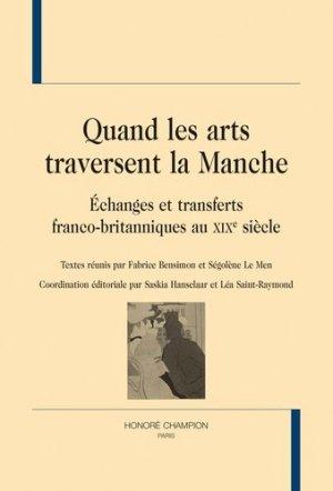 Quand les arts traversent la Manche. Echanges et transferts franco-britanniques au XIXe siècle - Honoré Champion - 9782745330420 -