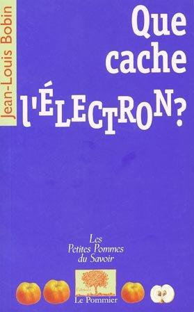 Que cache l'électron ? - le pommier - 9782746503038 -