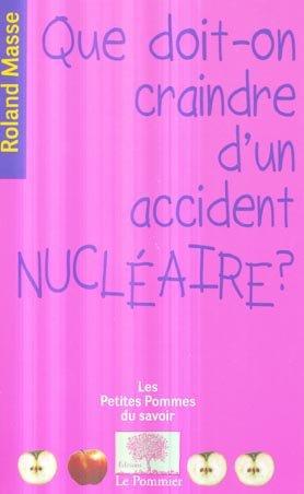 Que doit-on craindre d'un accident nucléaire ? - le pommier - 9782746505704 -
