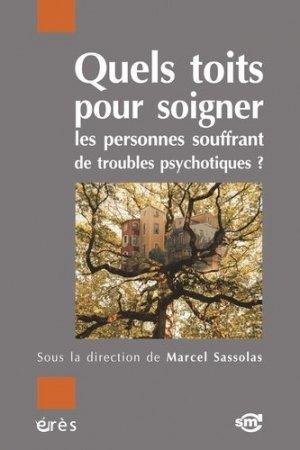 Quels toits pour soigner les personnes souffrant de troubles psychotiques? - eres - 9782749216218