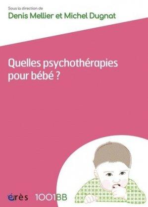 Quelles psychothérapies pour bébé ? - erès - 9782749262659 -