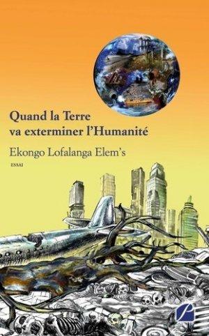 Quand la Terre va exterminer l'Humanité - Les éditions du Panthéon - 9782754750806 -