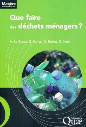 Que faire des déchets ménagers ? - quae  - 9782759218523 -