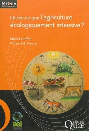 Qu'est ce que l'agriculture écologiquement intensive ? - quae  - 9782759218967 -
