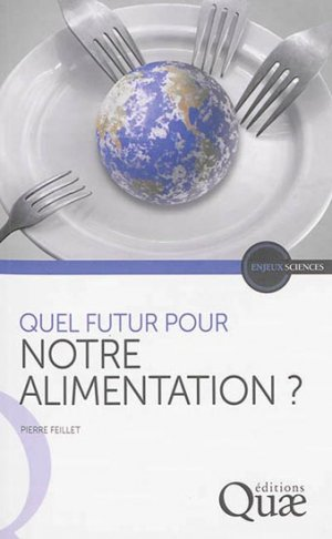 Quel futur pour notre alimentation ? - quae  - 9782759221530 -