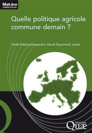 Quelle politique agricole commune demain ? - quae - 9782759230808 -