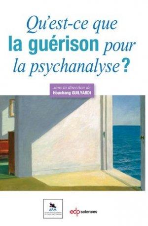 Qu'est-ce que la guérison pour la psychanalyse ? - edp sciences - 9782759818648 -
