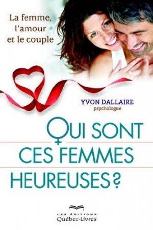 Qui sont ces femmes heureuses ? - Québecor - 9782764024973 -