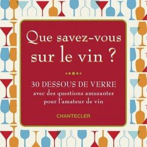 Que savez-vous sur le vin ? - chantecler - 9782803457526 -