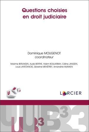 Questions choisies en droit judiciaire - Éditions Larcier - 9782807919549 -