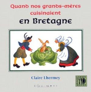 Quand nos grand-mères cuisinaient en Bretagne - equinoxe - 9782841351961 -