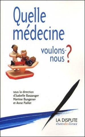 Quelle médecine voulons-nous ? - La Dispute - 9782843030635 -