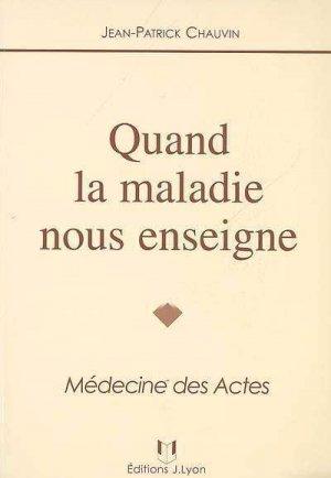 Quand la maladie nous enseigne - josette lyon - 9782843191664 -