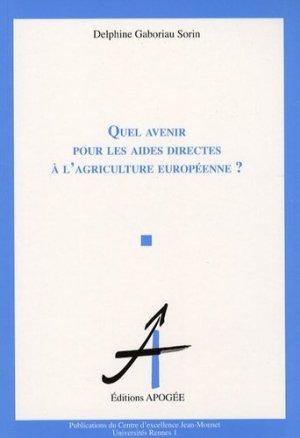 Quel avenir pour les aides directes à l'agriculture européenne ? - apogee - 9782843982613 -