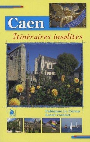 Quinze itinéraires insolites dans Caen - ysec - 9782846731140 -