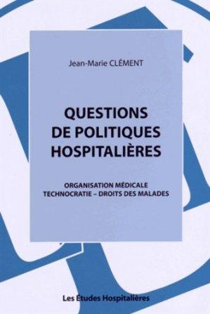 Questions de politiques hospitalières - les etudes hospitalieres - leh édition - 9782848745824 -