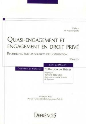Quasi-engagement et engagement en droit privé. Recherches sur les sources de l'obligation - Répertoire Defrénois - 9782856231227 -