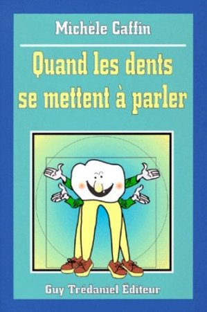 Quand les dents se mettent à parler - tredaniel - 9782857076582