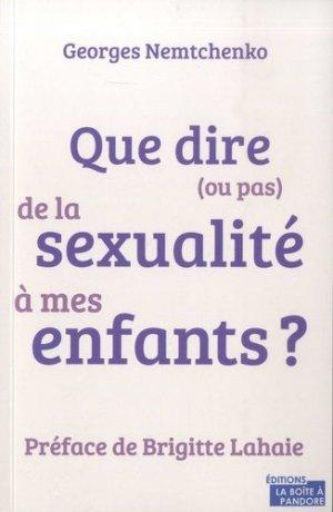 Que dire (ou pas) de la sexualité a mes enfants - la boite a pandore - 9782875573582 -