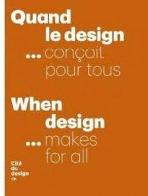 Quand le design... Conçoit pour tous - cite du design - 9782912808639 -